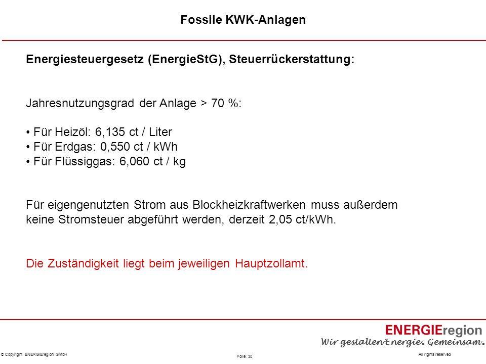 Fossile KWK-Anlagen Energiesteuergesetz (EnergieStG), Steuerrückerstattung: Jahresnutzungsgrad der Anlage > 70 %: