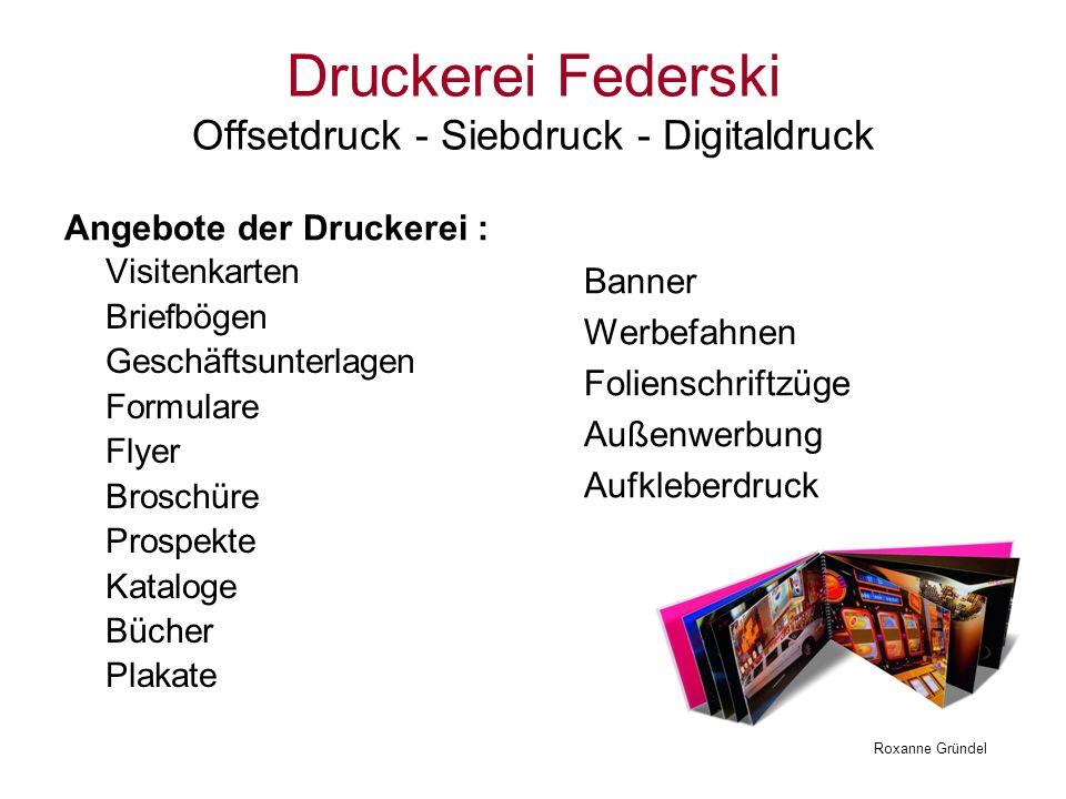 Druckerei Federski Offsetdruck - Siebdruck - Digitaldruck