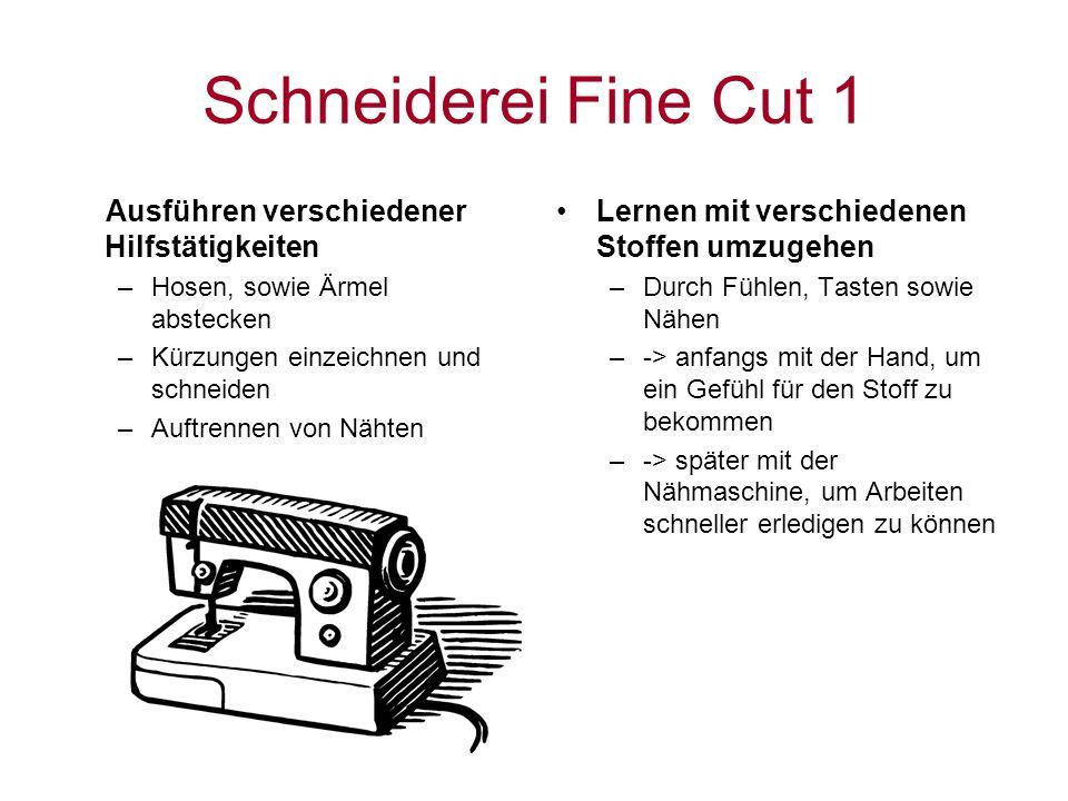 Schneiderei Fine Cut 1 Ausführen verschiedener Hilfstätigkeiten