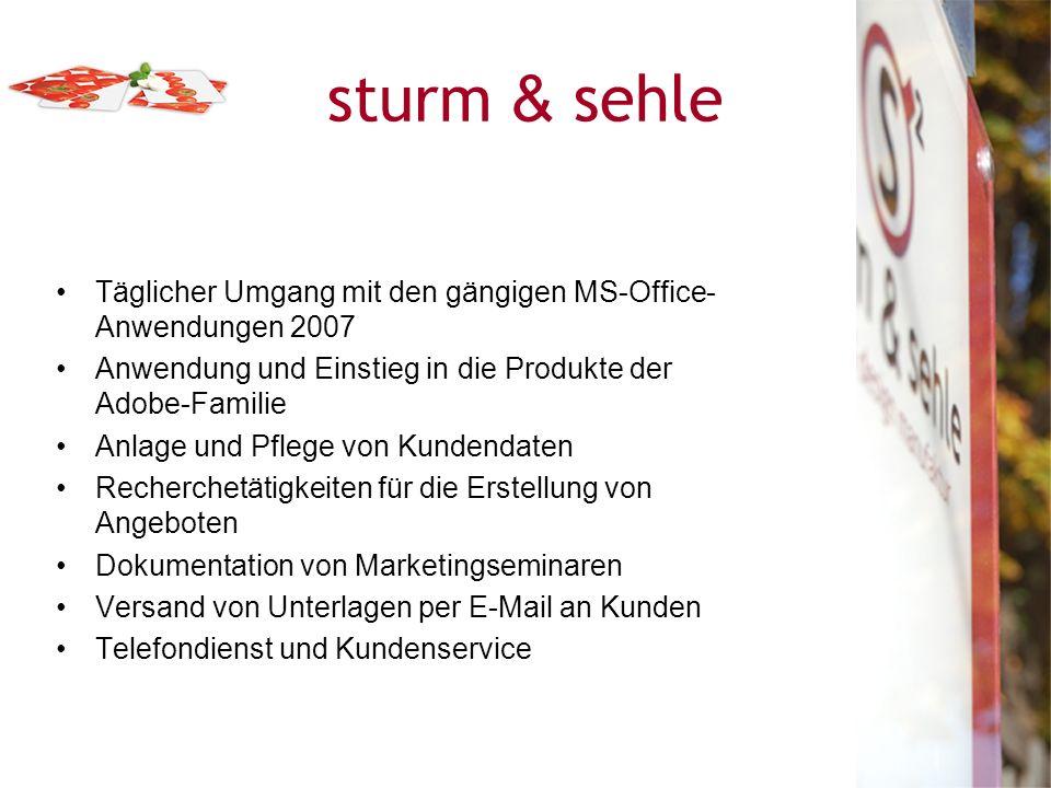 sturm & sehle Täglicher Umgang mit den gängigen MS-Office-Anwendungen 2007. Anwendung und Einstieg in die Produkte der Adobe-Familie.