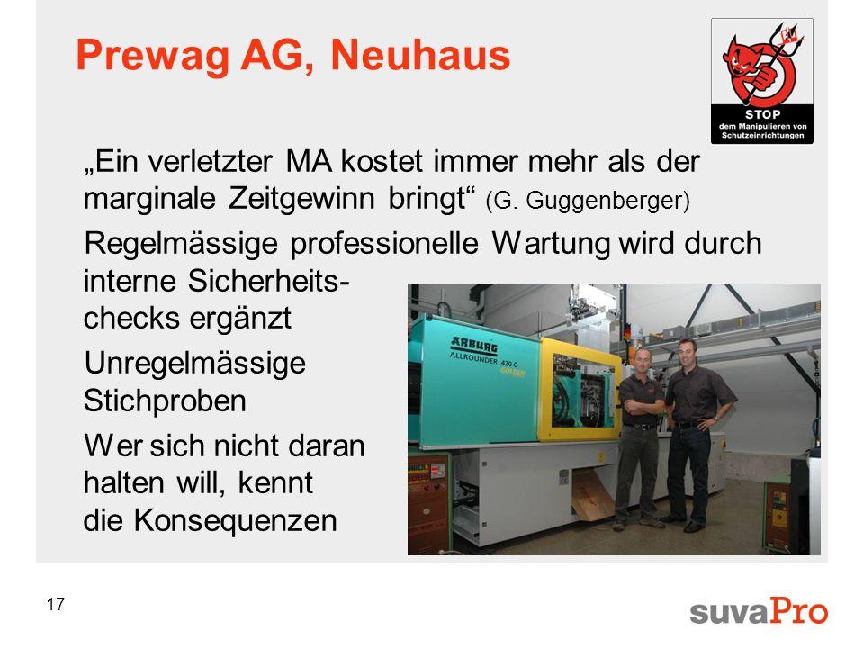 """Prewag AG, Neuhaus """"Ein verletzter MA kostet immer mehr als der marginale Zeitgewinn bringt (G. Guggenberger)"""