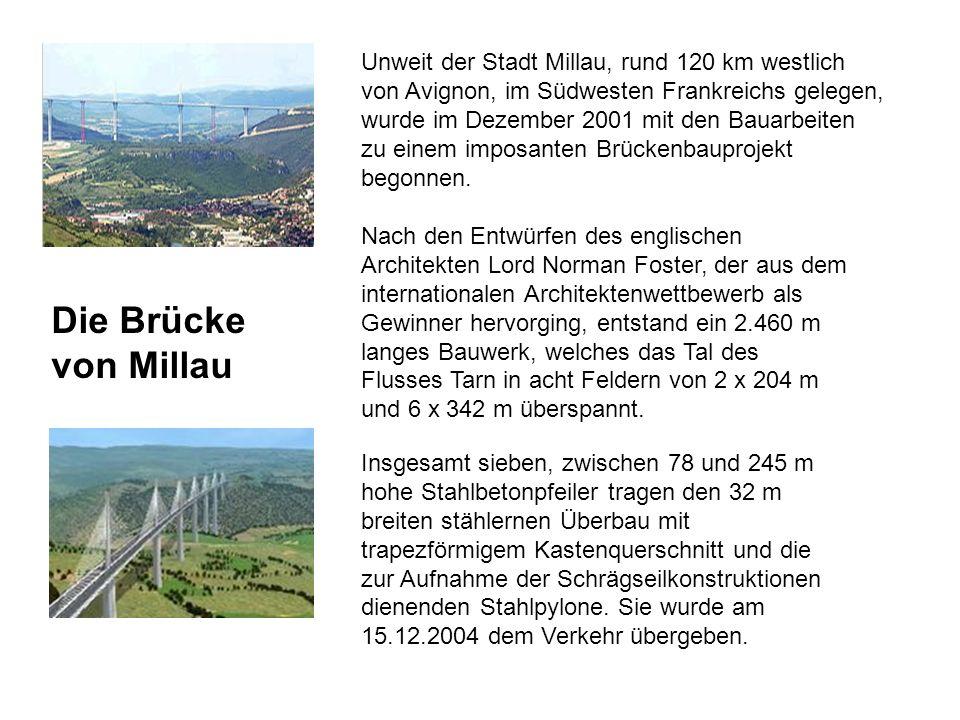 Unweit der Stadt Millau, rund 120 km westlich von Avignon, im Südwesten Frankreichs gelegen, wurde im Dezember 2001 mit den Bauarbeiten zu einem imposanten Brückenbauprojekt begonnen.