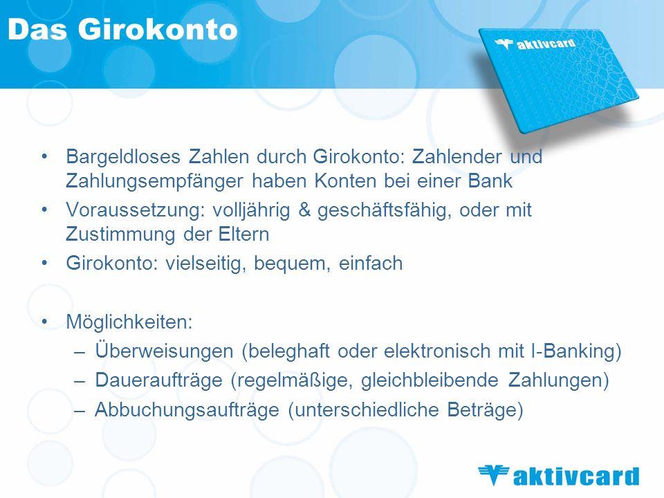 Das Girokonto Bargeldloses Zahlen durch Girokonto: Zahlender und Zahlungsempfänger haben Konten bei einer Bank.