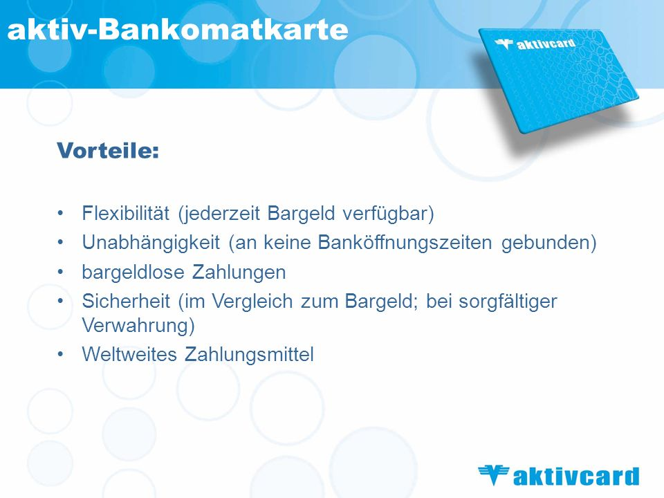 aktiv-Bankomatkarte Vorteile: