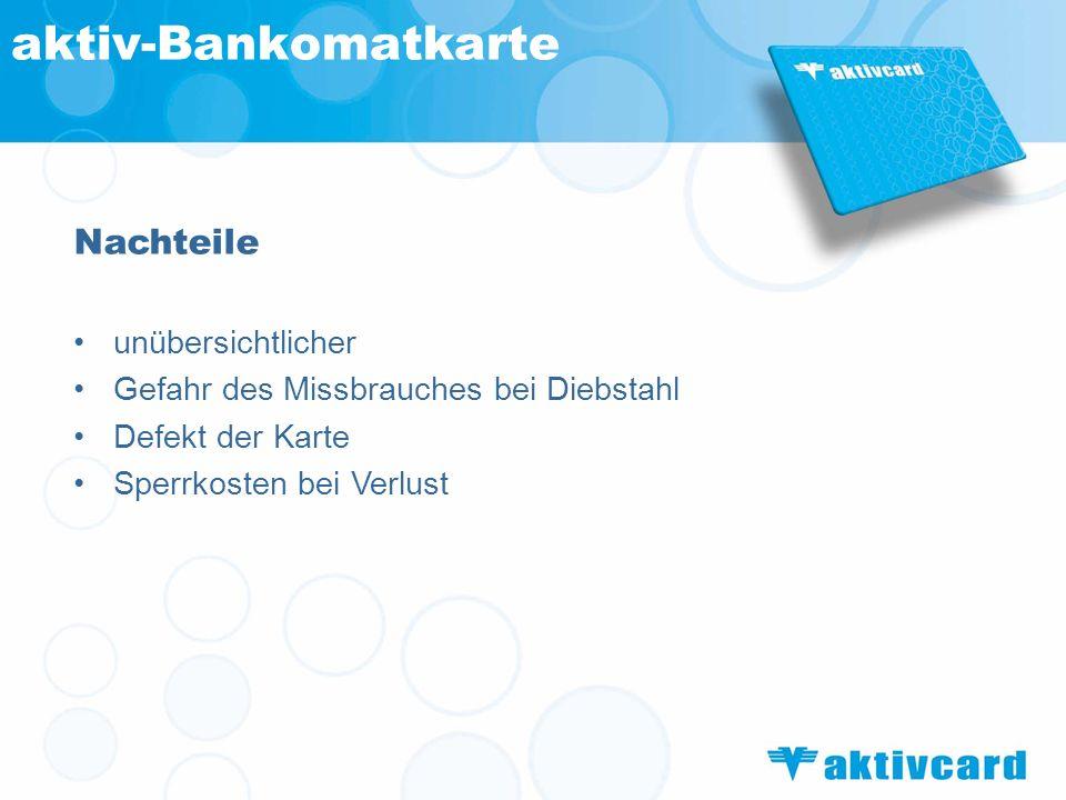 aktiv-Bankomatkarte Nachteile unübersichtlicher