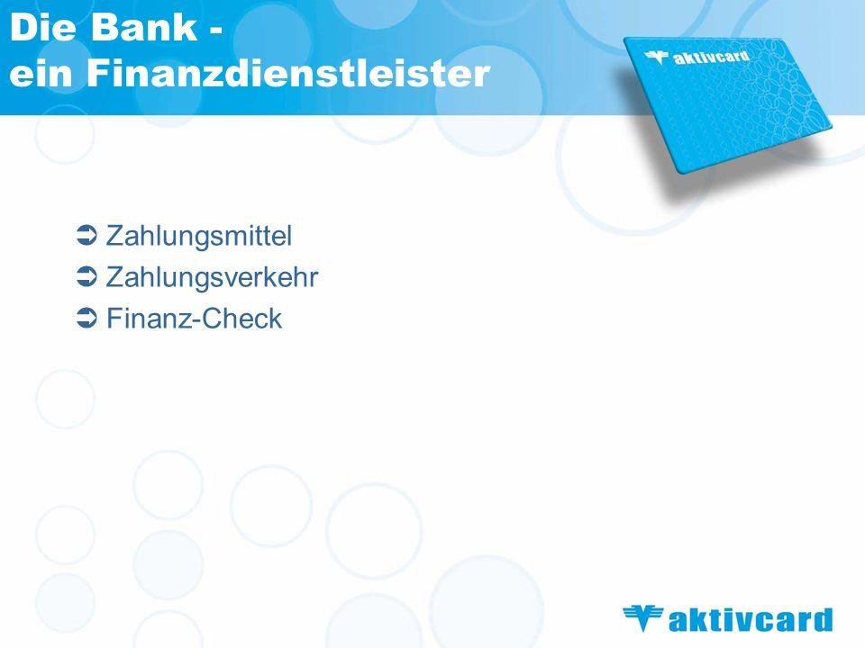 Die Bank - ein Finanzdienstleister