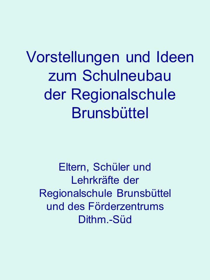 Vorstellungen und Ideen zum Schulneubau der Regionalschule Brunsbüttel