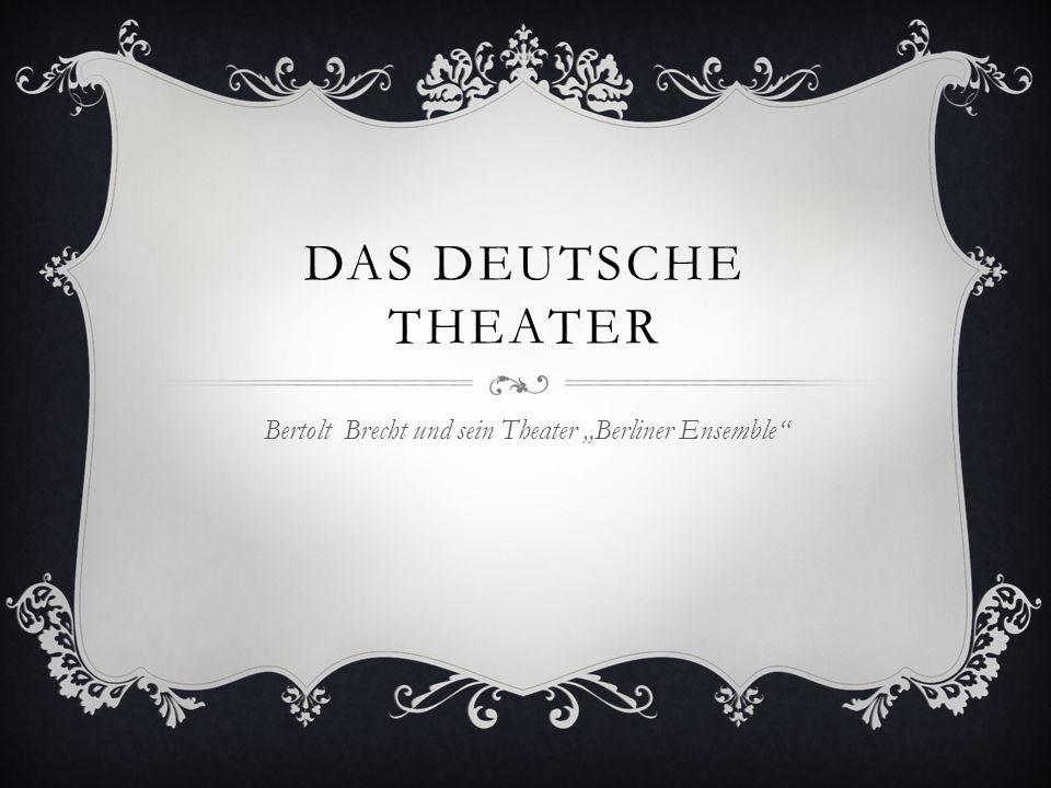 """Bertolt Brecht und sein Theater """"Berliner Ensemble"""