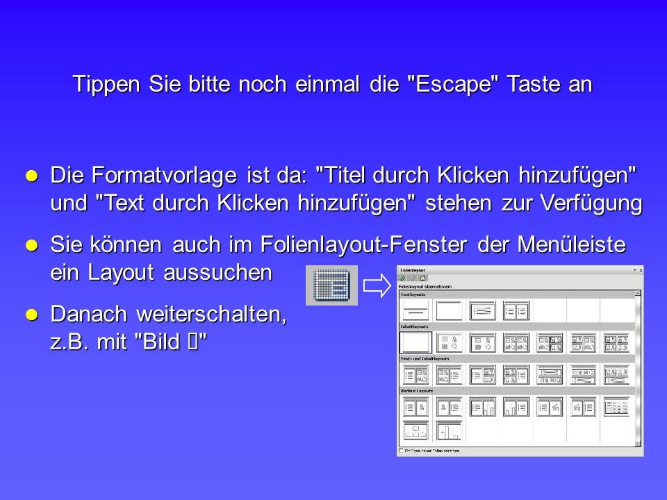 Tippen Sie bitte noch einmal die Escape Taste an