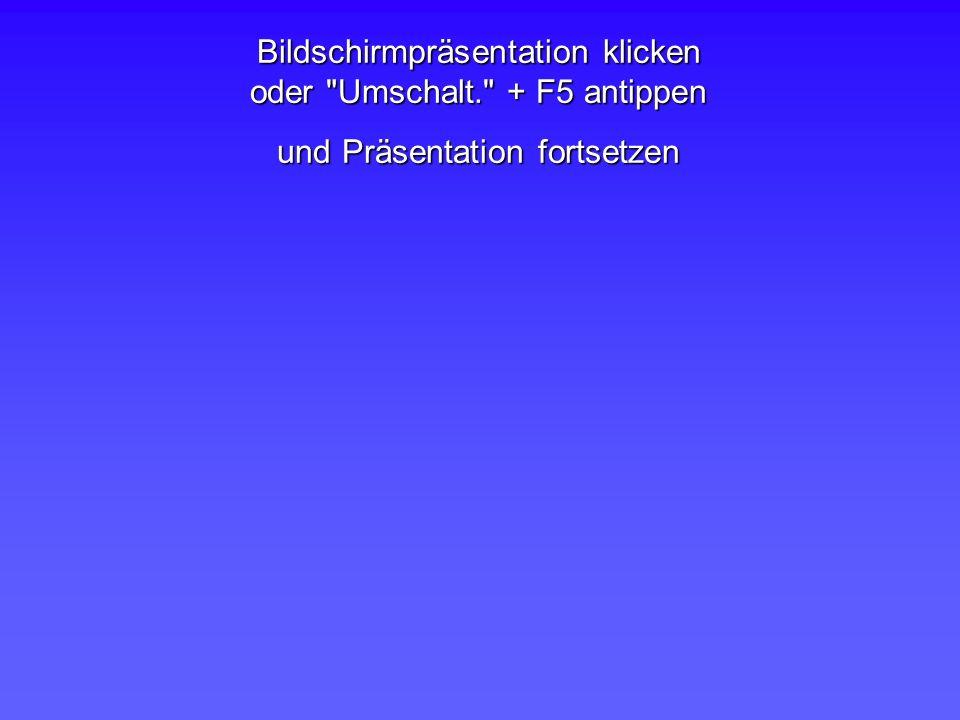 Bildschirmpräsentation klicken oder Umschalt. + F5 antippen