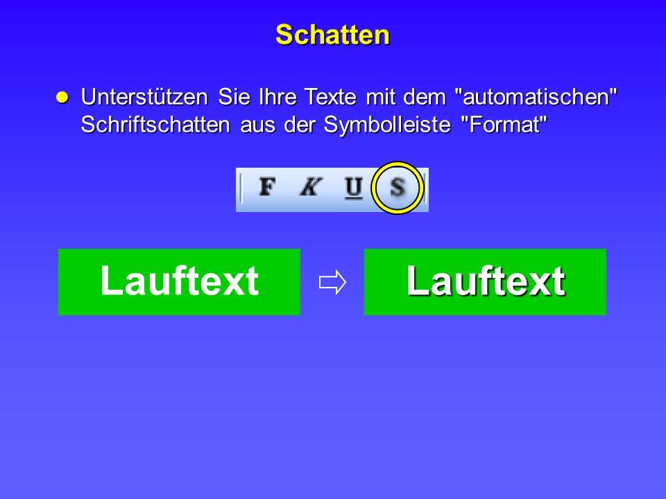 Schatten Unterstützen Sie Ihre Texte mit dem automatischen Schriftschatten aus der Symbolleiste Format