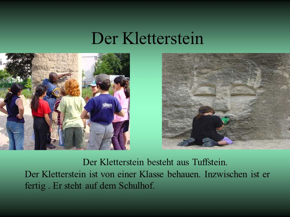 Der Kletterstein Der Kletterstein besteht aus Tuffstein.