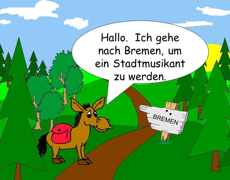 Hallo. Ich gehe nach Bremen, um ein Stadtmusikant zu werden.