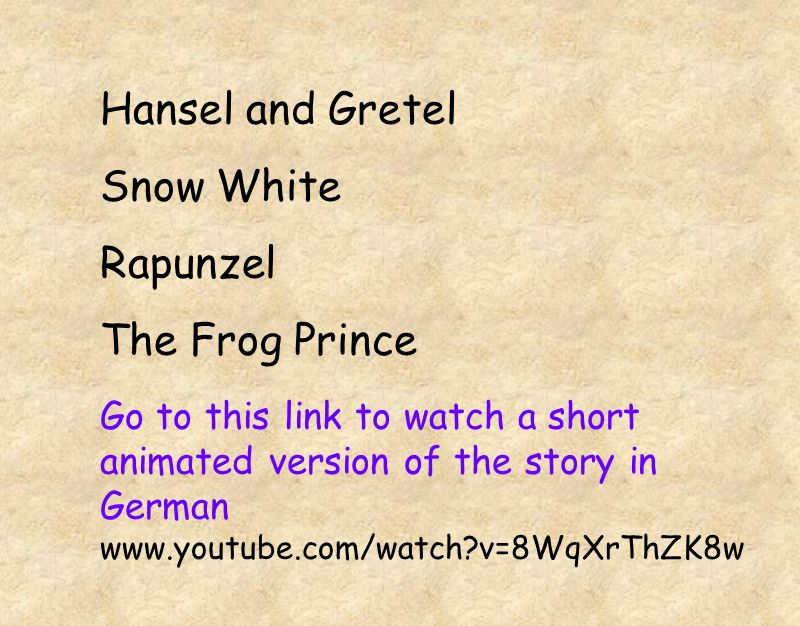 Hansel and Gretel Snow White Rapunzel The Frog Prince
