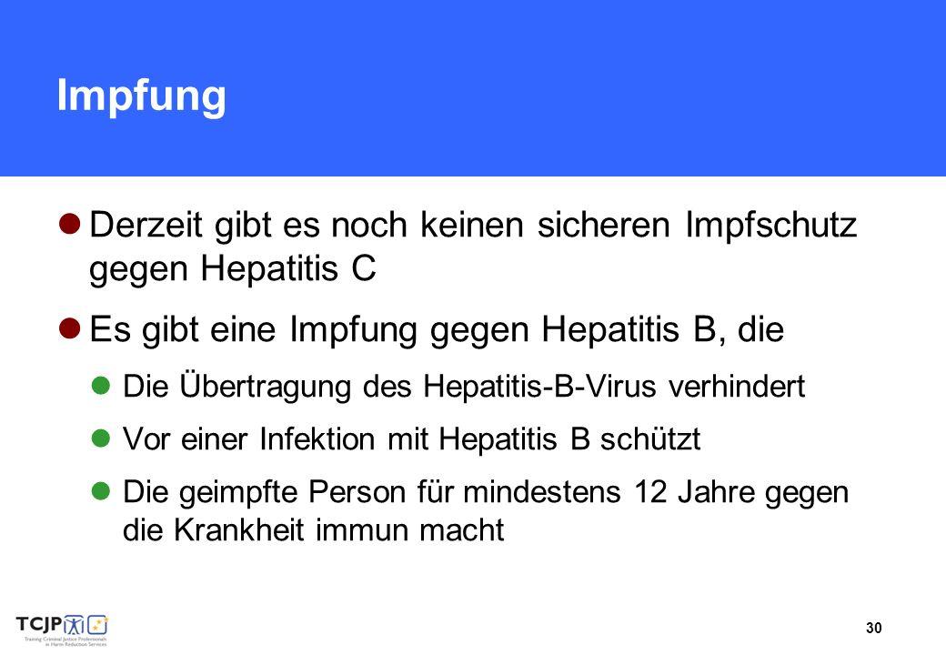 Impfung Derzeit gibt es noch keinen sicheren Impfschutz gegen Hepatitis C. Es gibt eine Impfung gegen Hepatitis B, die.