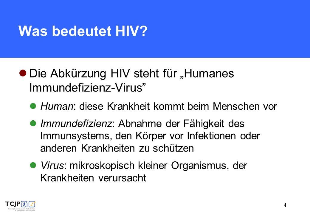 """Was bedeutet HIV Die Abkürzung HIV steht für """"Humanes Immundefizienz-Virus Human: diese Krankheit kommt beim Menschen vor."""