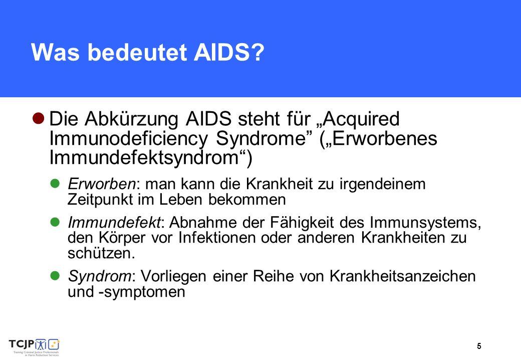 """Was bedeutet AIDS Die Abkürzung AIDS steht für """"Acquired Immunodeficiency Syndrome (""""Erworbenes Immundefektsyndrom )"""