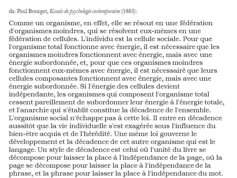 da: Paul Bourget, Essais de psychologie contemporaine (1883):