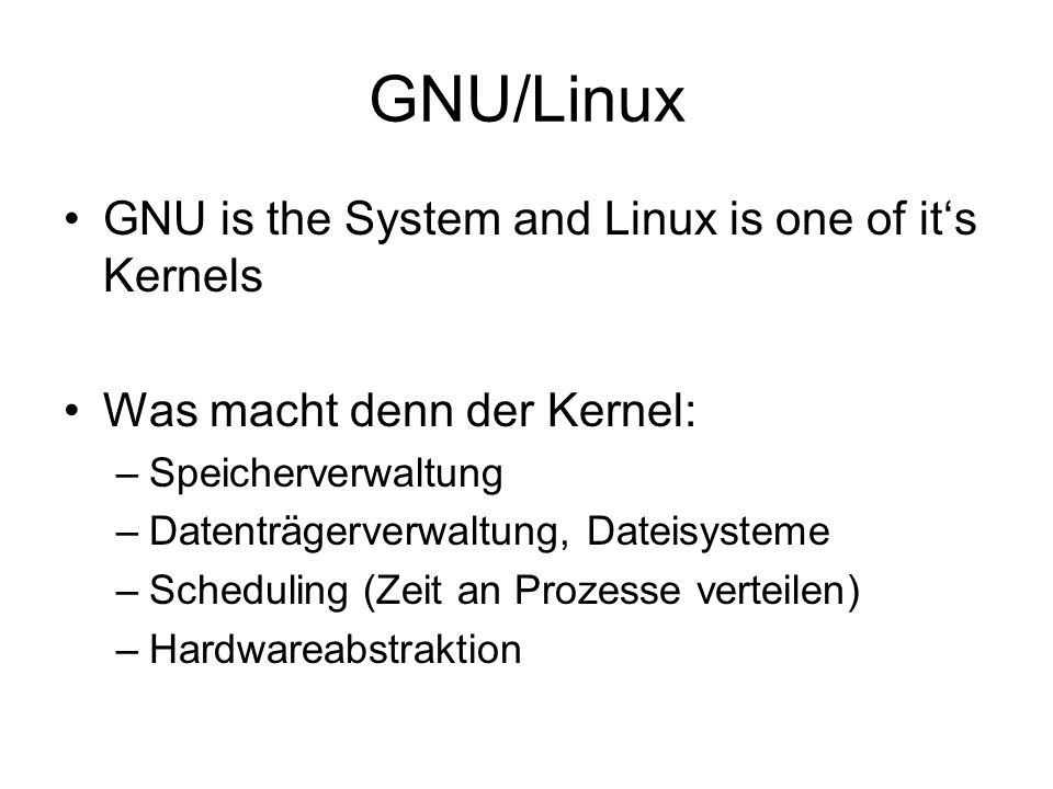 GNU/Linux GNU is the System and Linux is one of it's Kernels