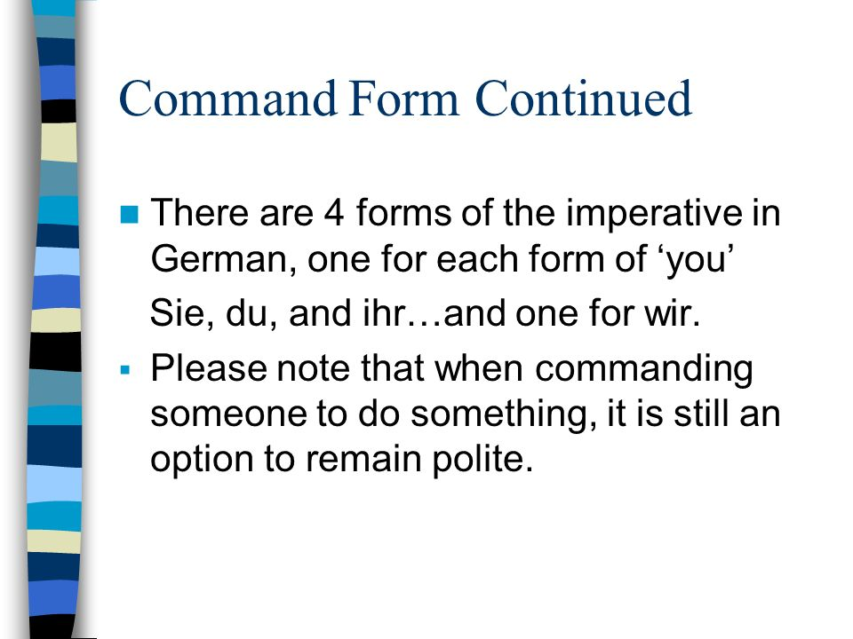 Command Form Continued