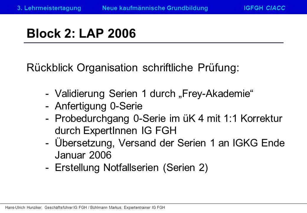 Block 2: LAP 2006 Rückblick Organisation schriftliche Prüfung: