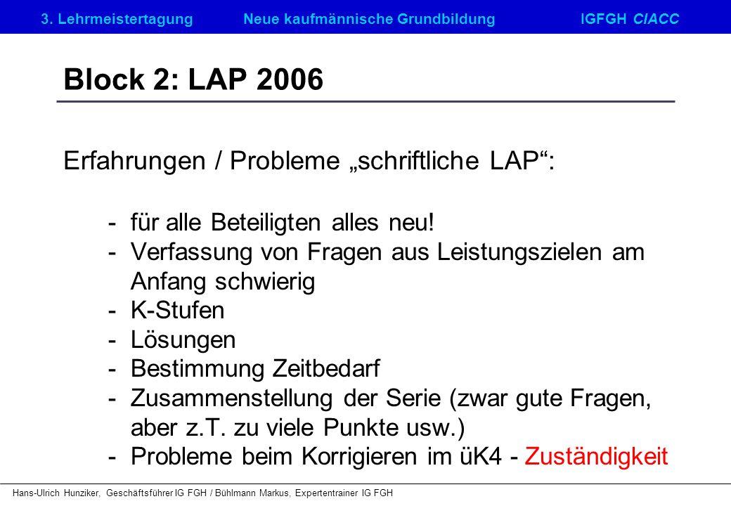 """Block 2: LAP 2006 Erfahrungen / Probleme """"schriftliche LAP :"""