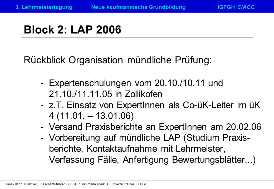 Block 2: LAP 2006 Rückblick Organisation mündliche Prüfung: