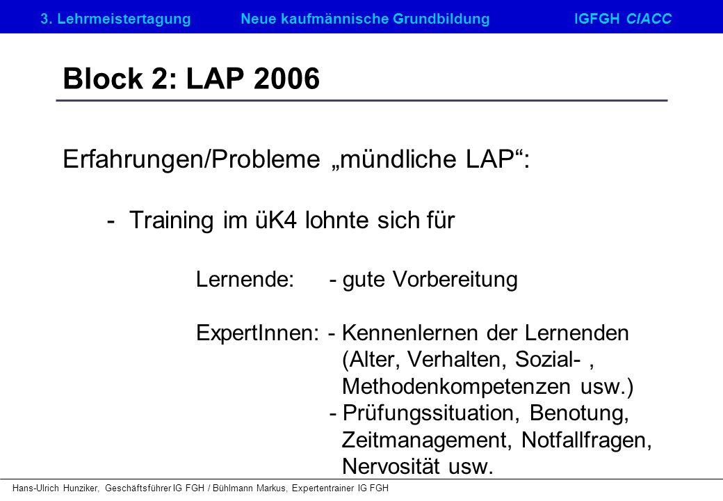 "Block 2: LAP 2006 Erfahrungen/Probleme ""mündliche LAP :"