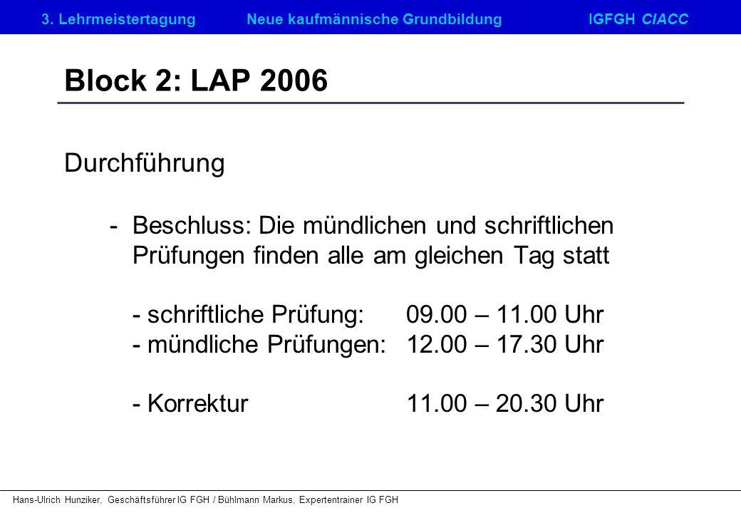 Block 2: LAP 2006 Durchführung