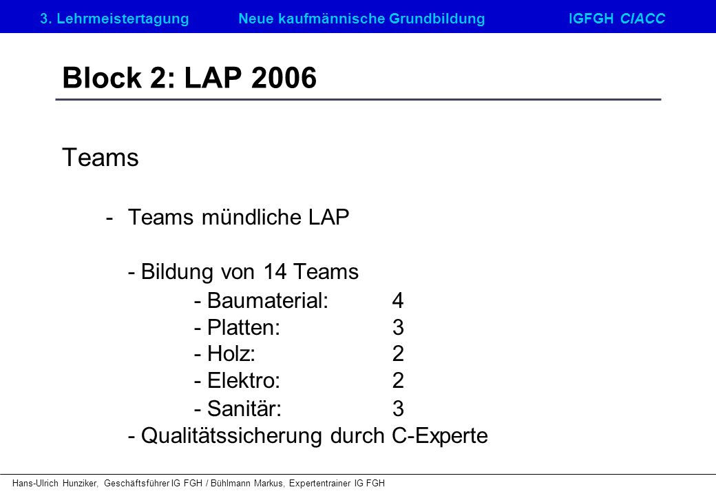 Block 2: LAP 2006 Teams - Baumaterial: 4 - Teams mündliche LAP