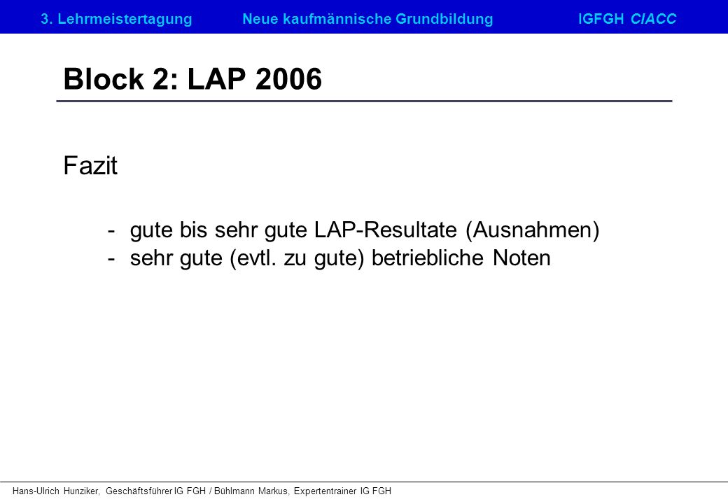 Block 2: LAP 2006 Fazit - gute bis sehr gute LAP-Resultate (Ausnahmen)