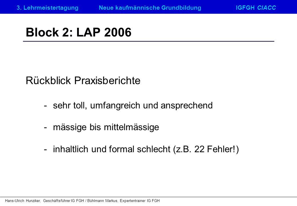 Block 2: LAP 2006 Rückblick Praxisberichte