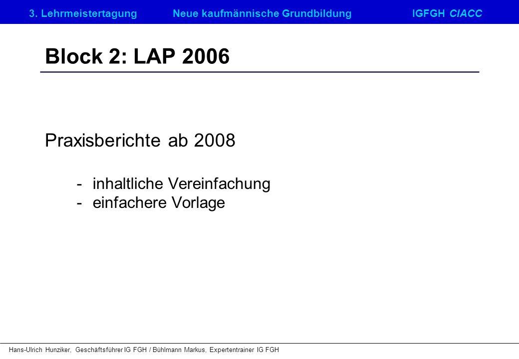 Block 2: LAP 2006 Praxisberichte ab 2008 - inhaltliche Vereinfachung