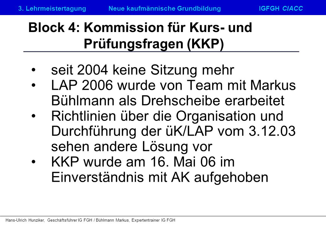 Block 4: Kommission für Kurs- und Prüfungsfragen (KKP)