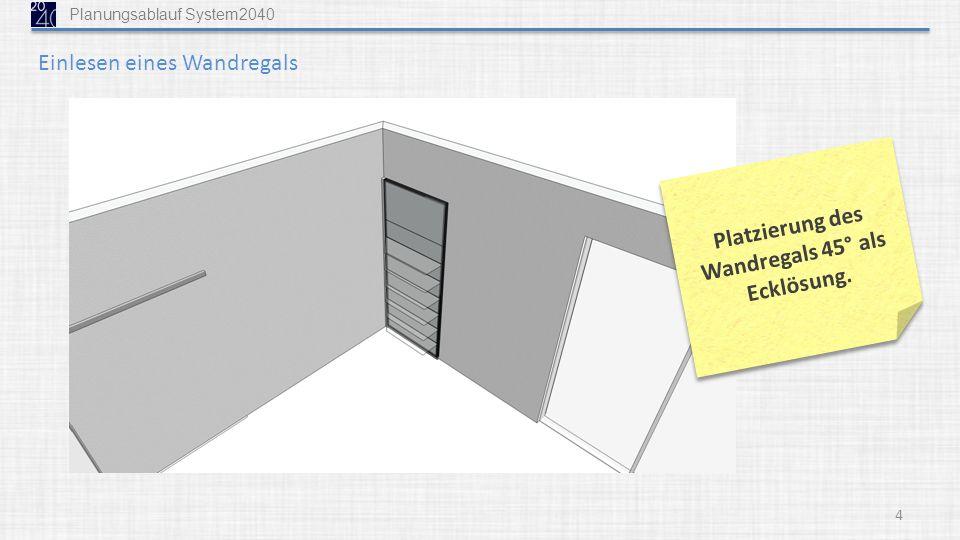 Platzierung des Wandregals 45° als Ecklösung.