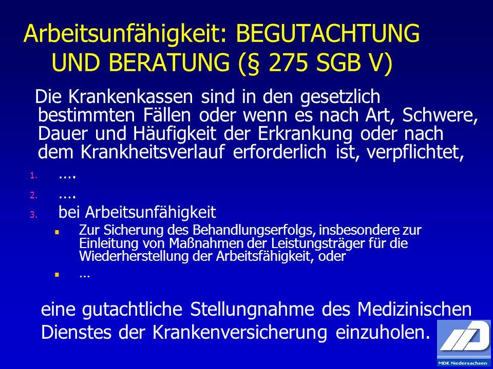Arbeitsunfähigkeit: BEGUTACHTUNG UND BERATUNG (§ 275 SGB V)