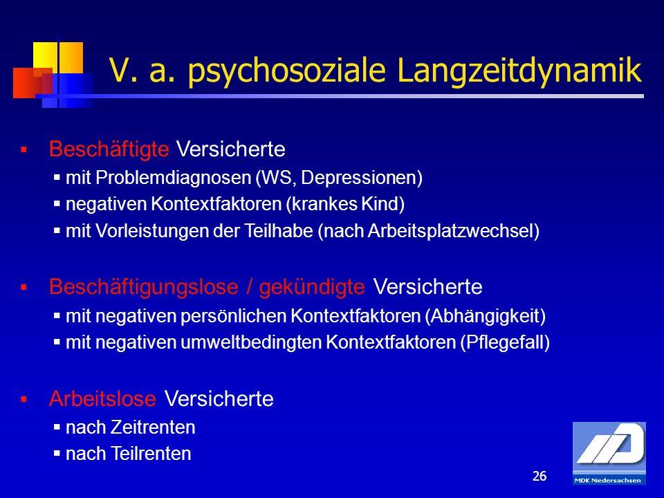 V. a. psychosoziale Langzeitdynamik