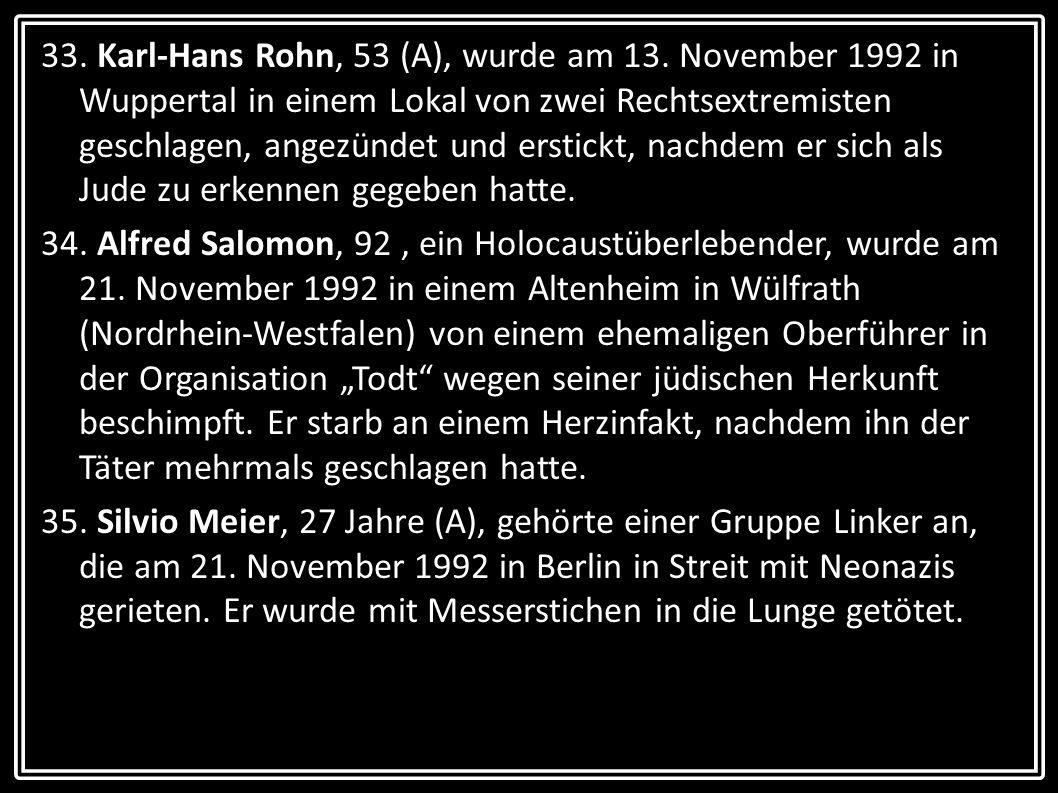 33. Karl-Hans Rohn, 53 (A), wurde am 13
