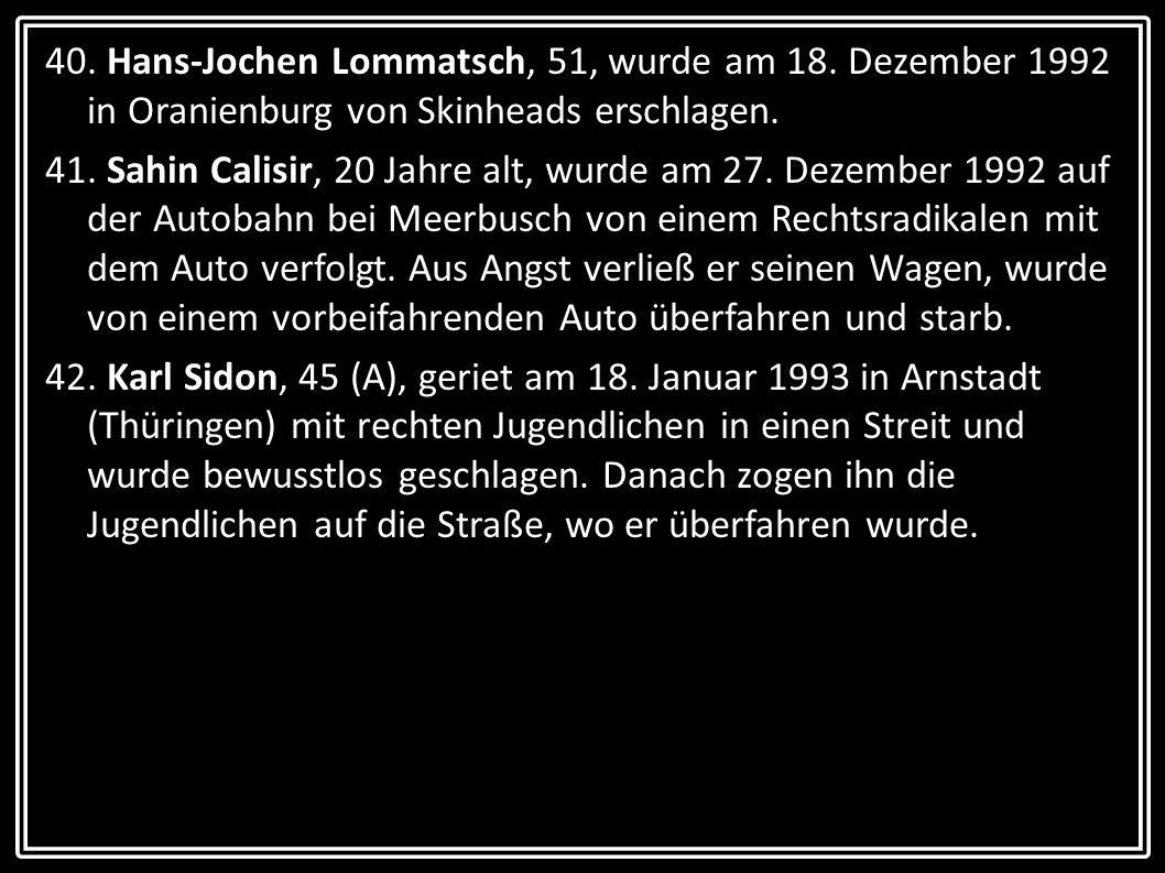 40. Hans-Jochen Lommatsch, 51, wurde am 18