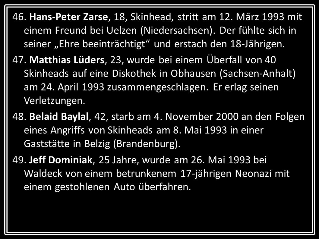 46. Hans-Peter Zarse, 18, Skinhead, stritt am 12