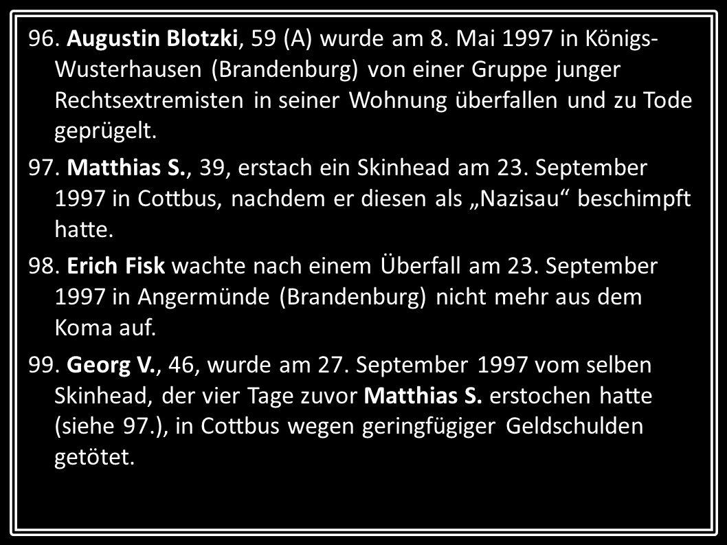 96. Augustin Blotzki, 59 (A) wurde am 8