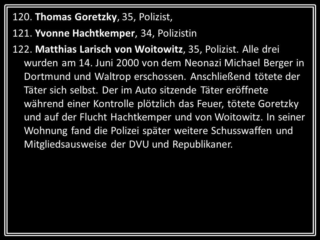 120. Thomas Goretzky, 35, Polizist,
