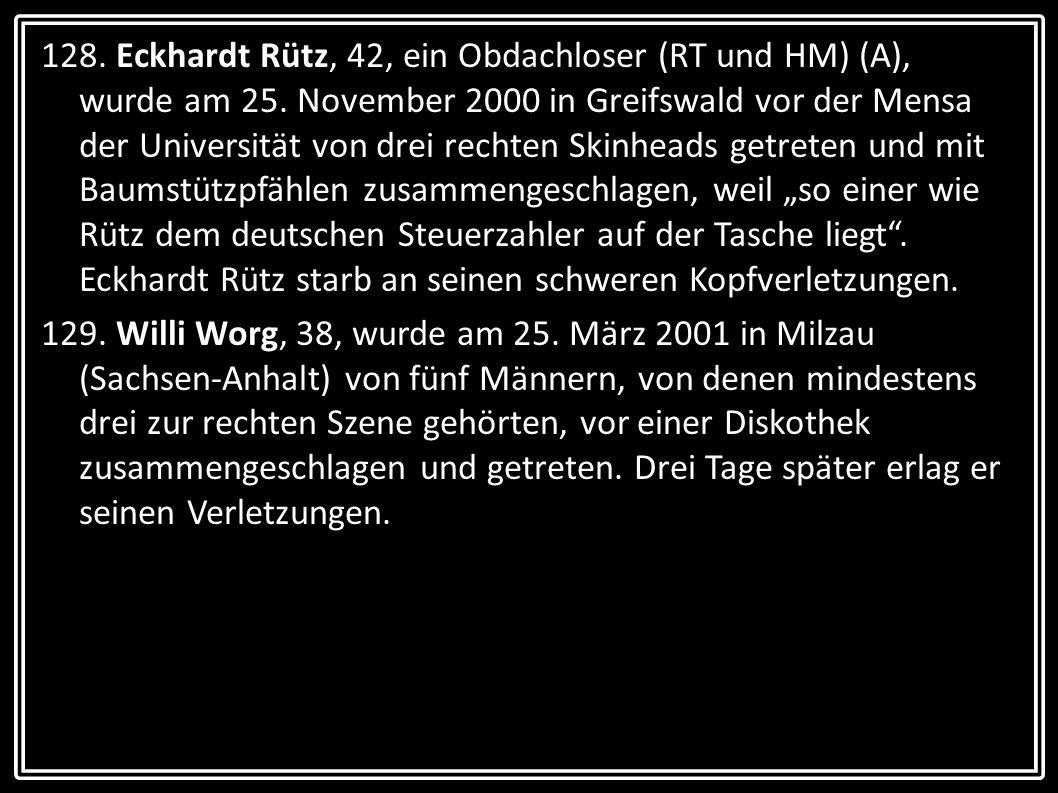 128. Eckhardt Rütz, 42, ein Obdachloser (RT und HM) (A), wurde am 25