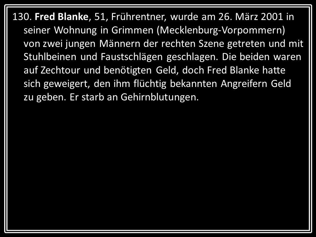130. Fred Blanke, 51, Frührentner, wurde am 26