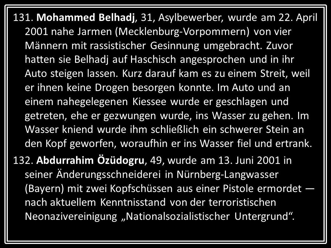 131. Mohammed Belhadj, 31, Asylbewerber, wurde am 22