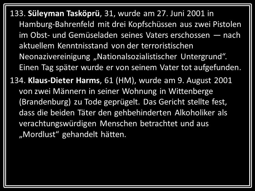 133. Süleyman Tasköprü, 31, wurde am 27