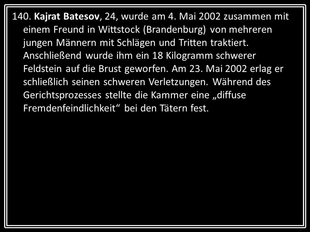 140. Kajrat Batesov, 24, wurde am 4