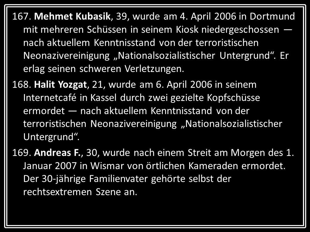 167. Mehmet Kubasik, 39, wurde am 4