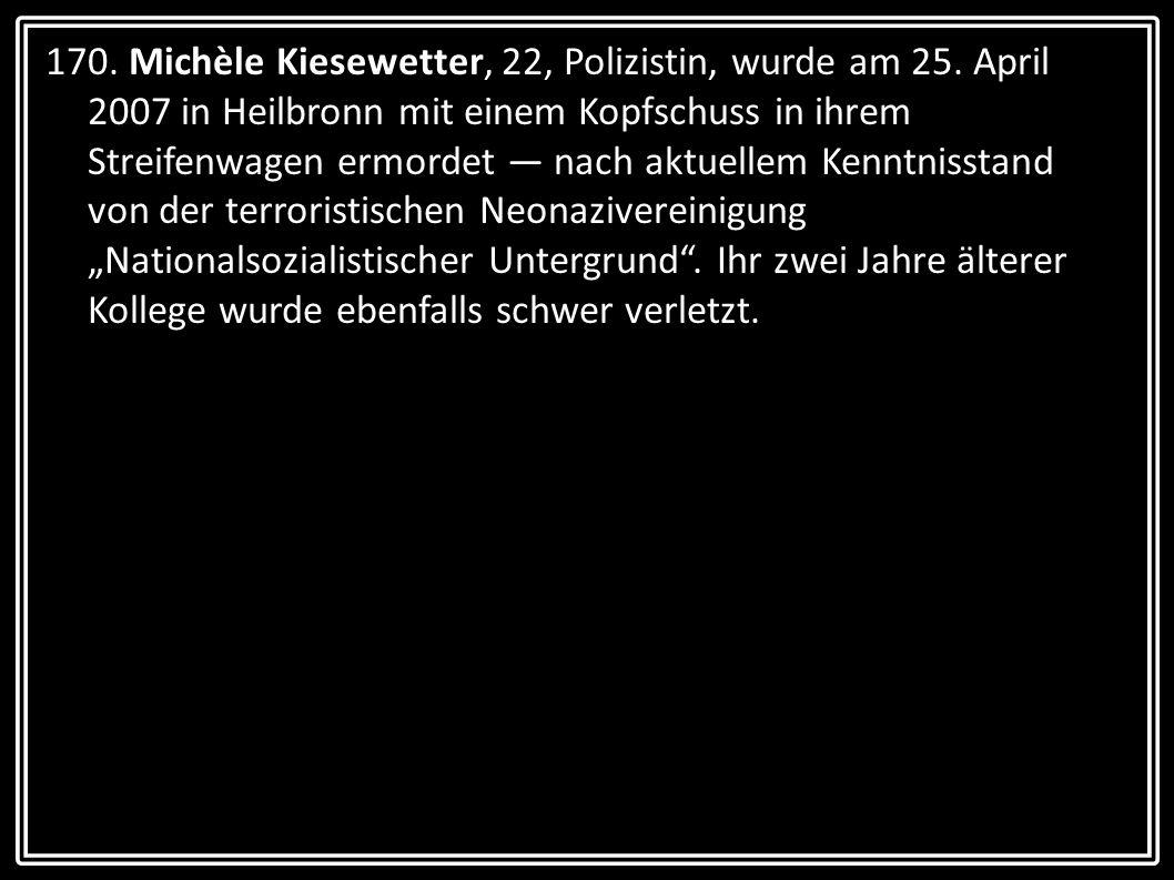 170. Michèle Kiesewetter, 22, Polizistin, wurde am 25