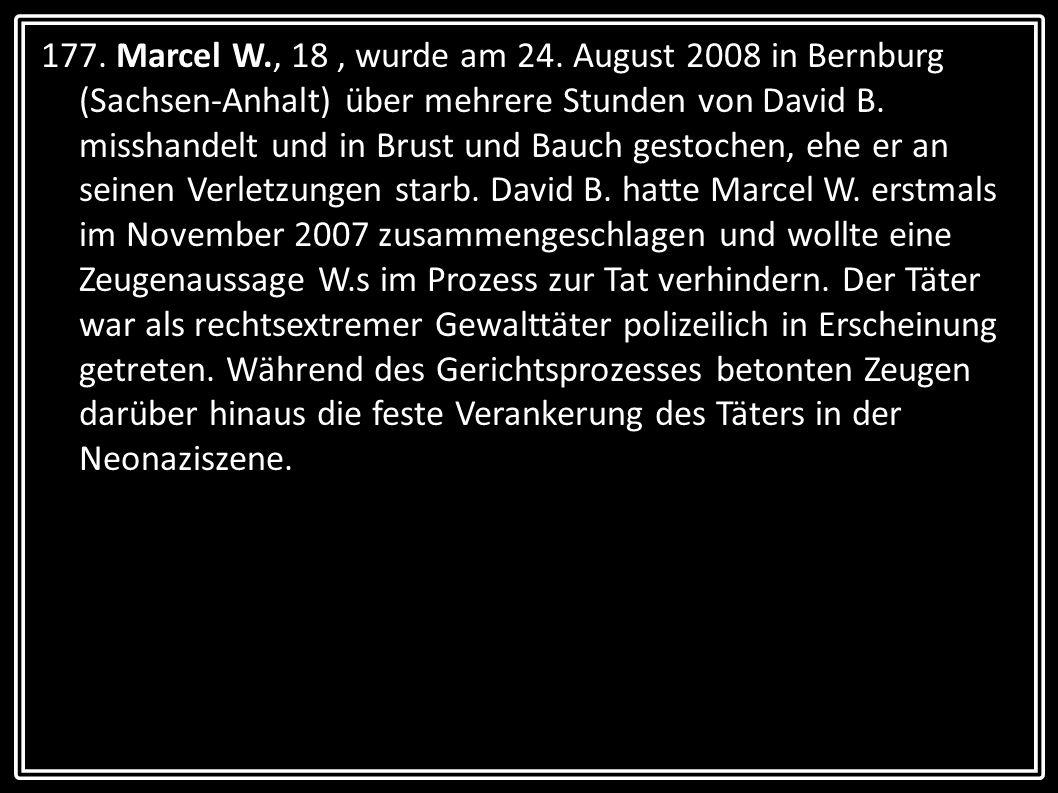 177. Marcel W., 18 , wurde am 24.